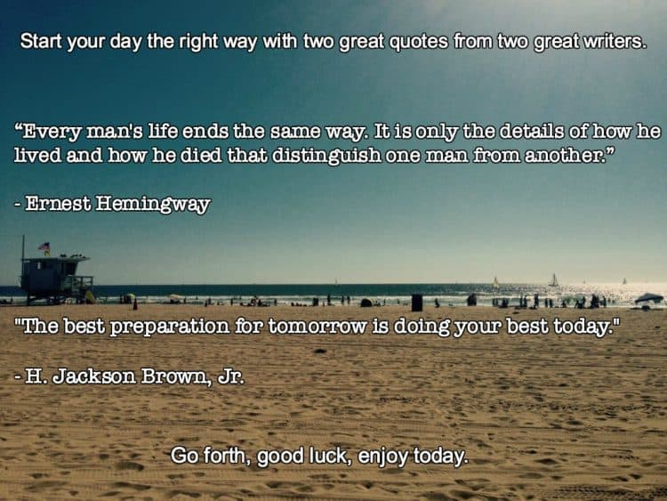 A sunny beach complete with shrimper and positive quotes - the best preparation for tomorrow is doing your best today