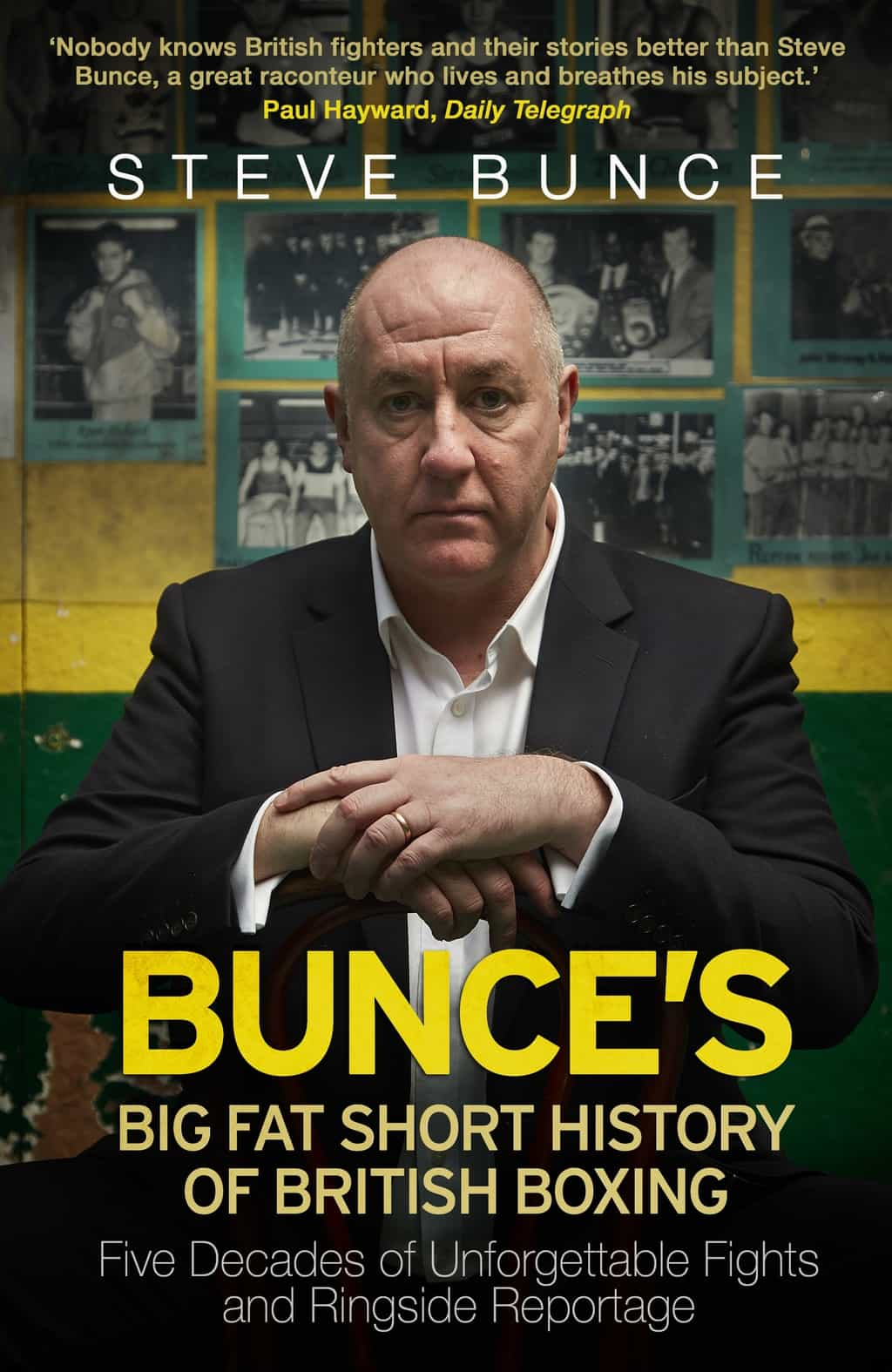 The cover of the book Bunce's Big Fat Short History of British Boxing. Boxing pundit Steve Bunce is pictured on the front looking off camera