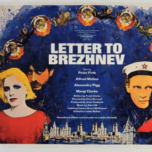 Poster of the 80s film Letter To Breznev. The poster shows the cast members Margi Clarke and Alfred Molina on the left of the poster with Alexandra Pigg and Peter Firth on the right. The bottom centre of the poster has a cityscape of Moscow and Liverpool
