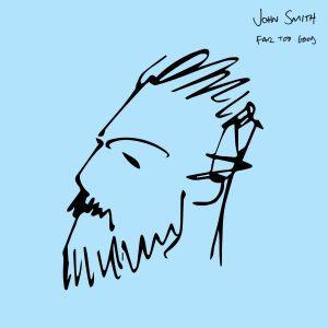 Cover shot of single Far Too Good of Johns Smith's album Headlong
