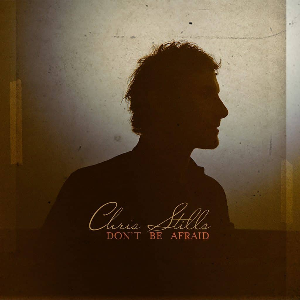 Chris Stills - Don't Be Afraid album cover