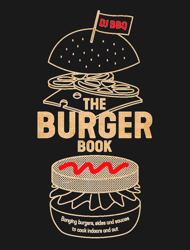 The cover of The Burger Book by DJ BBQ