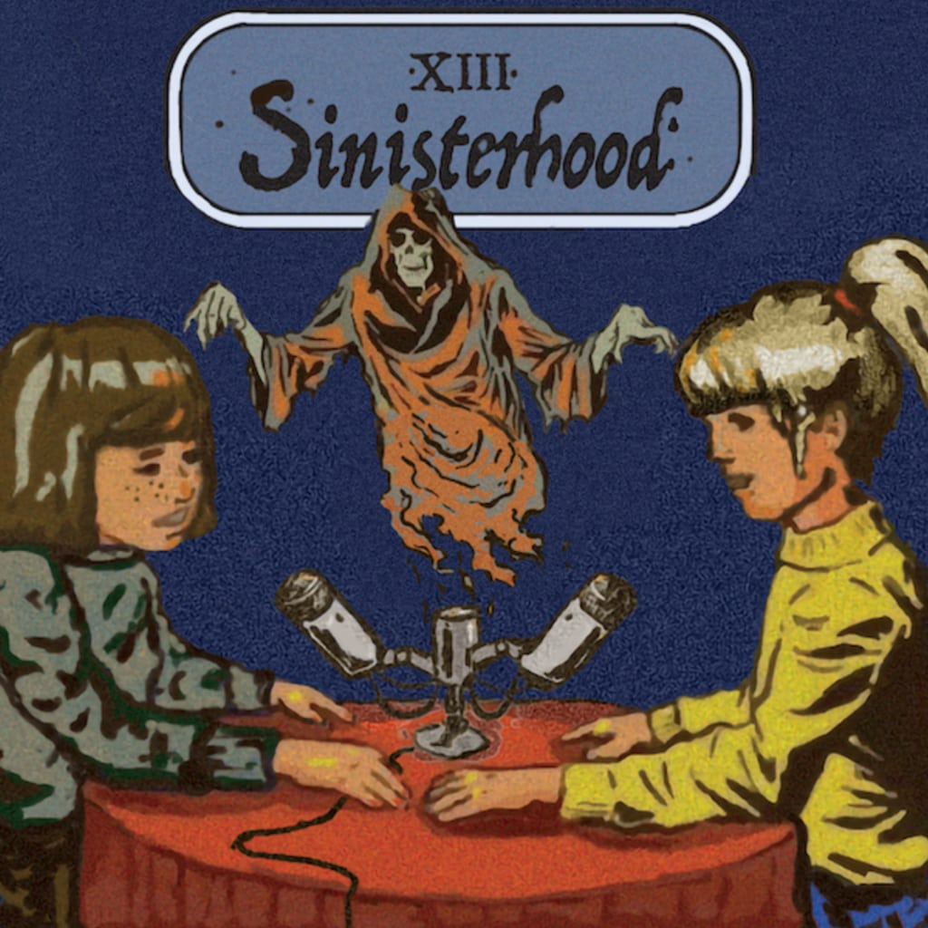 Sinisterhood podcast cover with tow children sat at microphones with a floating skeleton in the background